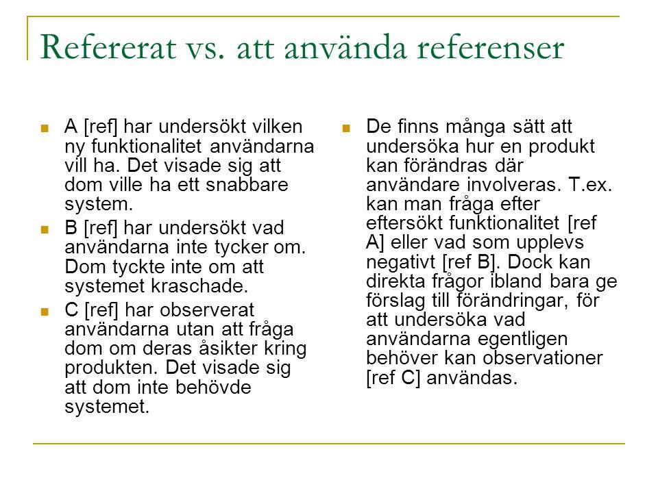 Refererat vs. att använda referenser