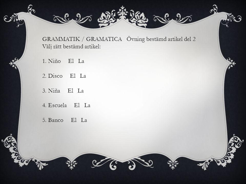 GRAMMATIK / GRAMATICA Övning bestämd artikel del 2