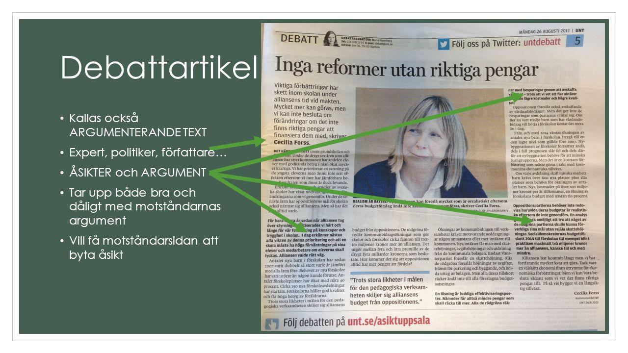 Debattartikel Kallas också ARGUMENTERANDE TEXT