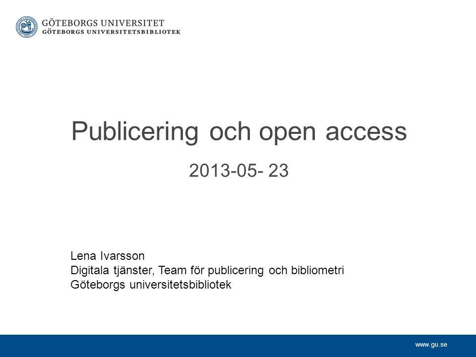 Publicering och open access 2013-05- 23