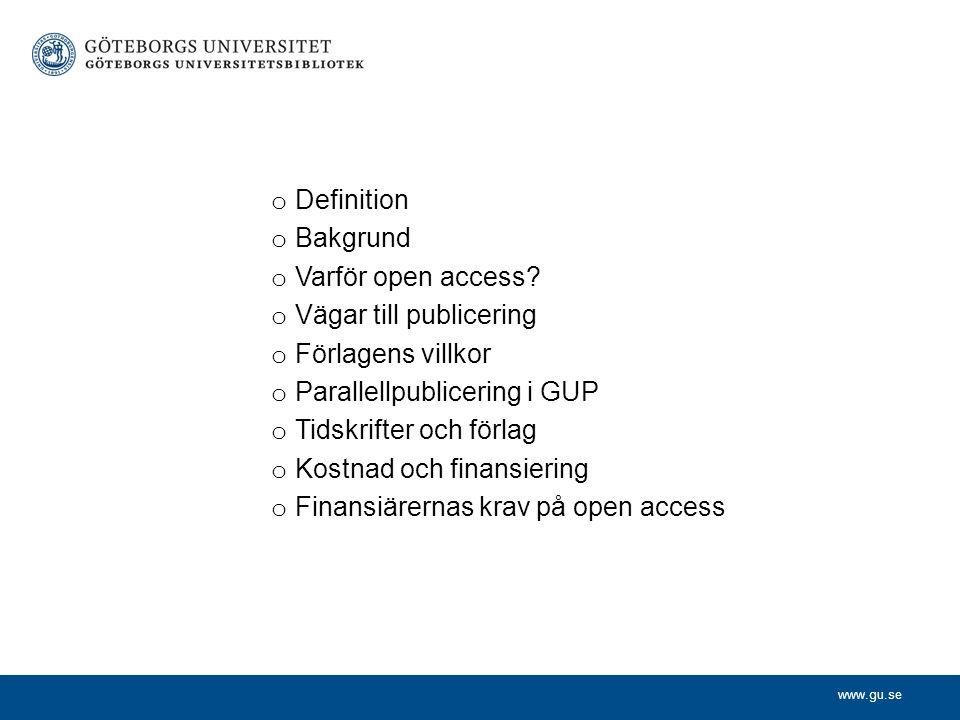 Definition Bakgrund. Varför open access Vägar till publicering. Förlagens villkor. Parallellpublicering i GUP.