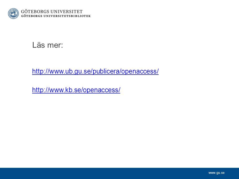 Läs mer: http://www.ub.gu.se/publicera/openaccess/ http://www.kb.se/openaccess/
