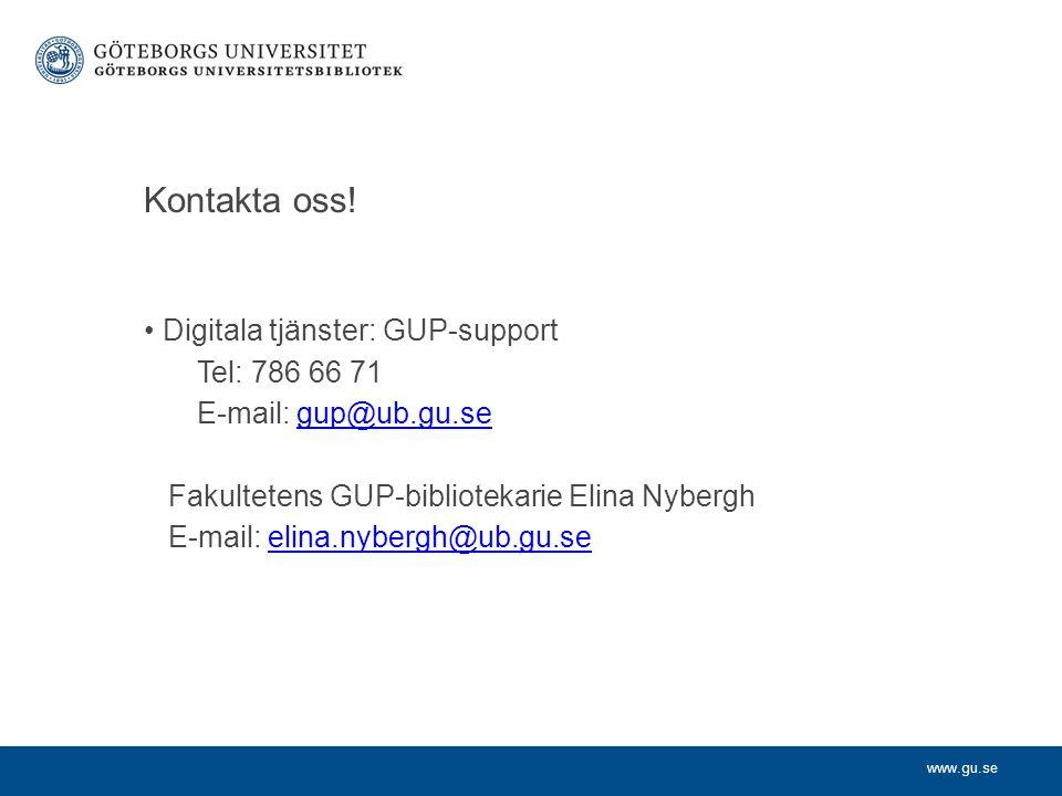 Kontakta oss! Digitala tjänster: GUP-support Tel: 786 66 71