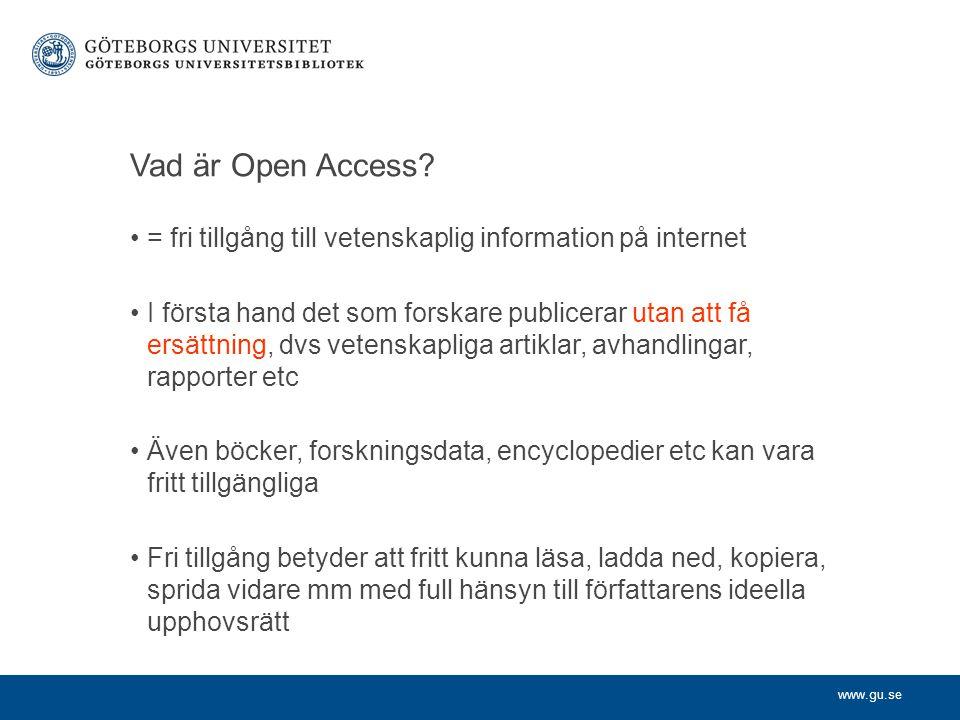Vad är Open Access = fri tillgång till vetenskaplig information på internet.