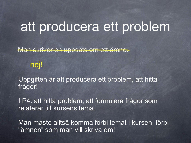 att producera ett problem