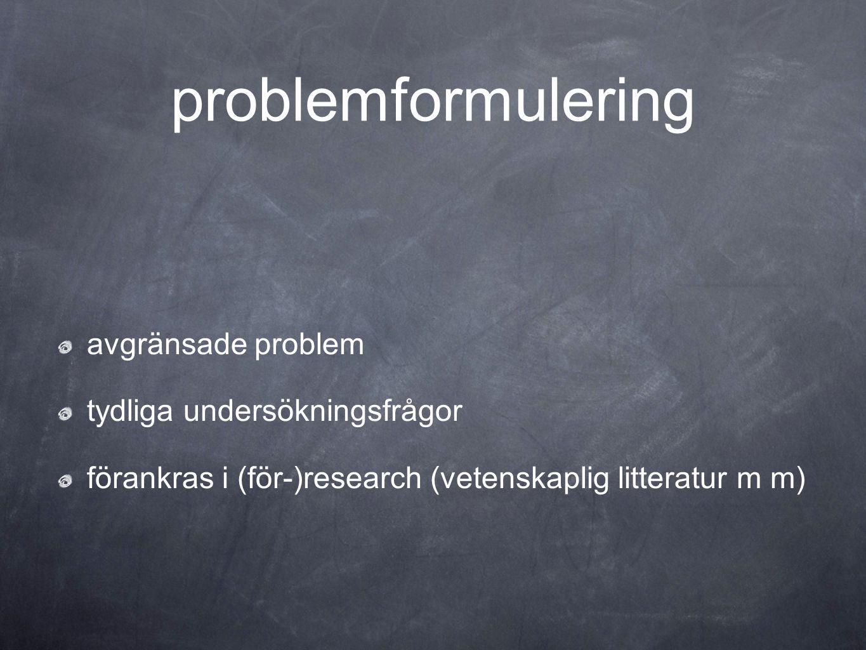 problemformulering avgränsade problem tydliga undersökningsfrågor
