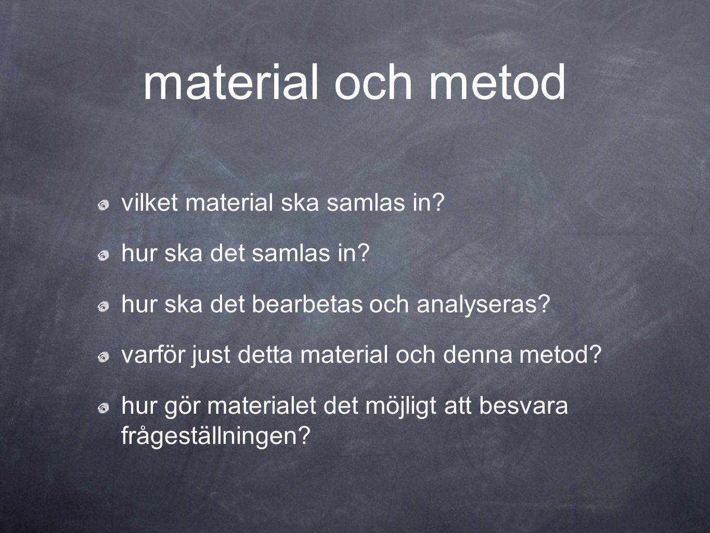 material och metod vilket material ska samlas in