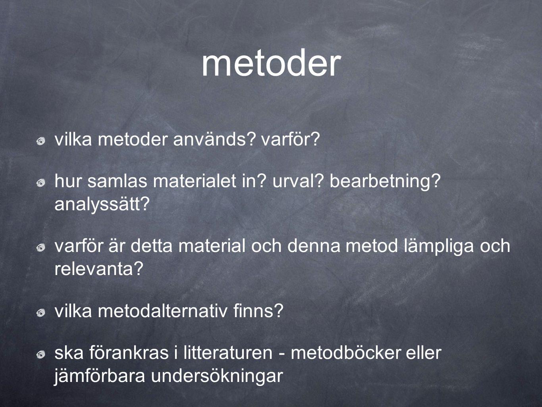 metoder vilka metoder används varför