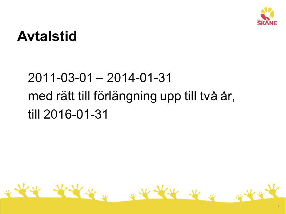 Avtalstid 2011-03-01 – 2014-01-31 med rätt till förlängning upp till två år, till 2016-01-31