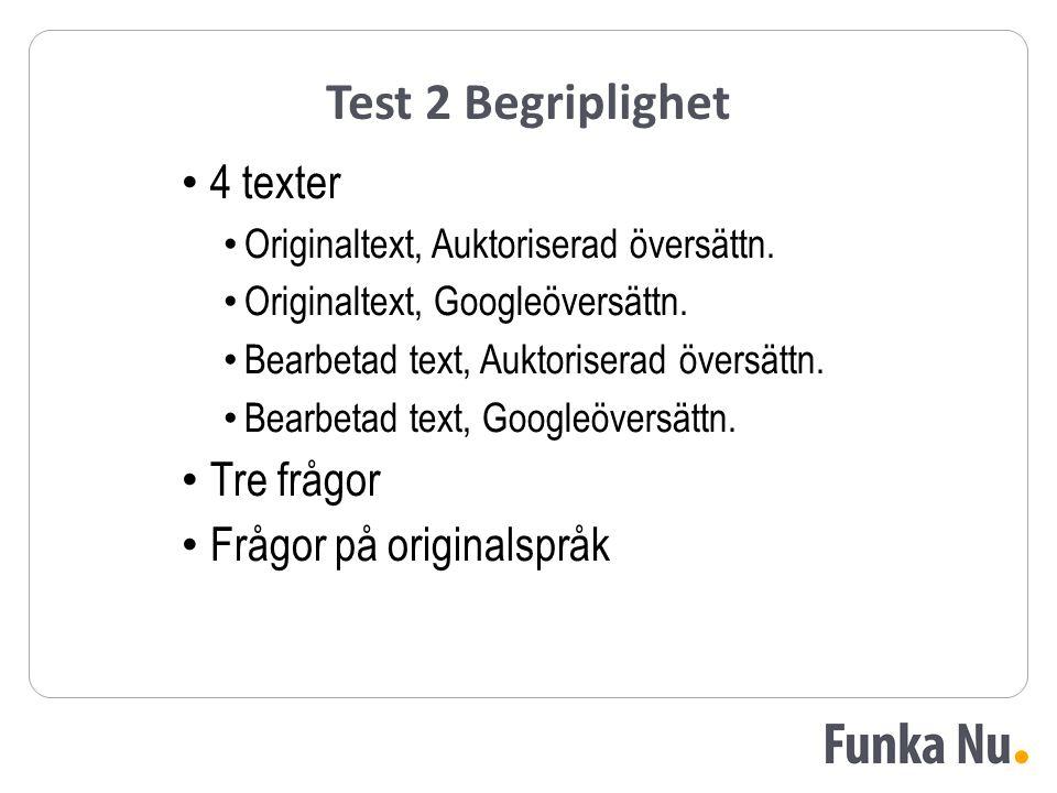 Test 2 Begriplighet 4 texter Tre frågor Frågor på originalspråk