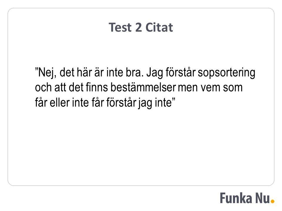 Test 2 Citat Nej, det här är inte bra.