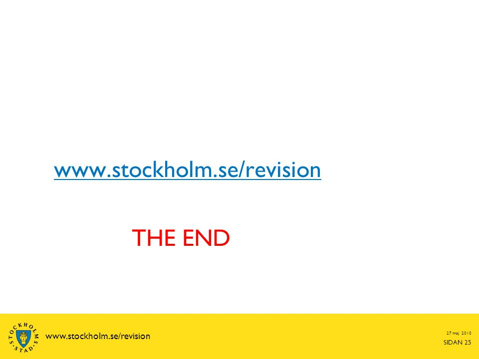 www.stockholm.se/revision THE END www.stockholm.se/revision