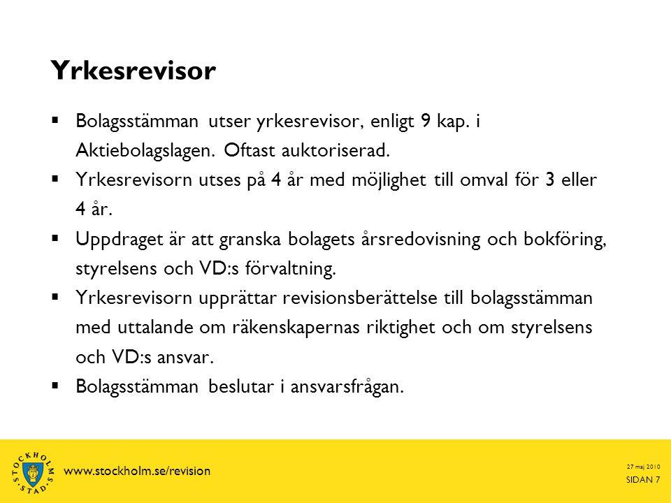 Yrkesrevisor Bolagsstämman utser yrkesrevisor, enligt 9 kap. i Aktiebolagslagen. Oftast auktoriserad.