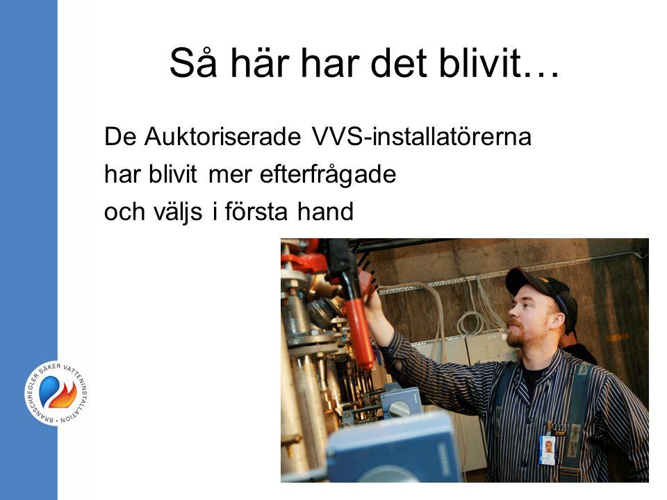 Så här har det blivit… De Auktoriserade VVS-installatörerna