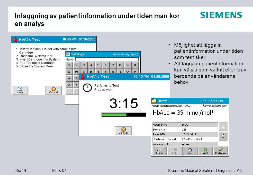 Inläggning av patientinformation under tiden man kör en analys