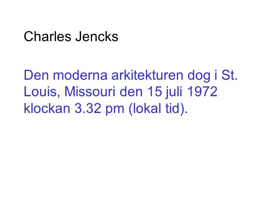 Charles Jencks Den moderna arkitekturen dog i St.