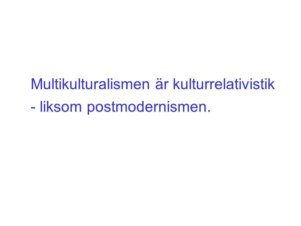 Multikulturalismen är kulturrelativistik