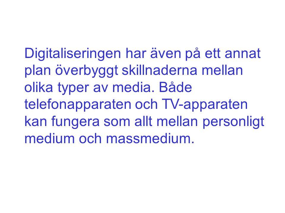 Digitaliseringen har även på ett annat plan överbyggt skillnaderna mellan olika typer av media.