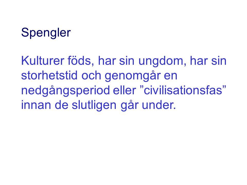 Spengler Kulturer föds, har sin ungdom, har sin storhetstid och genomgår en nedgångsperiod eller civilisationsfas innan de slutligen går under.