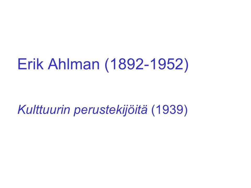 Erik Ahlman (1892-1952) Kulttuurin perustekijöitä (1939)