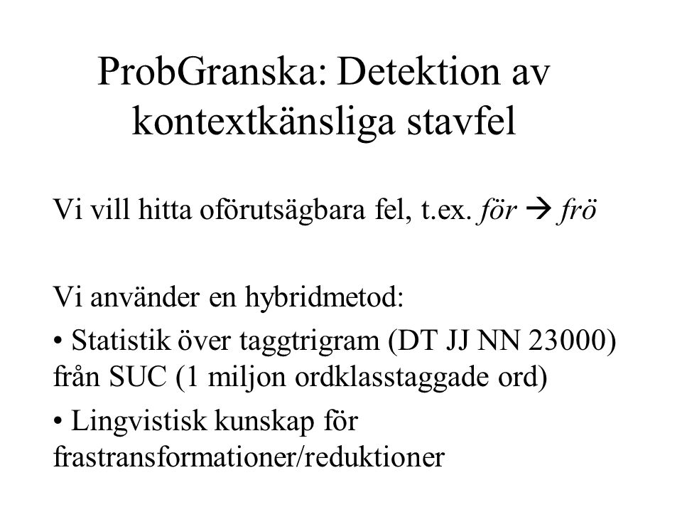 ProbGranska: Detektion av kontextkänsliga stavfel