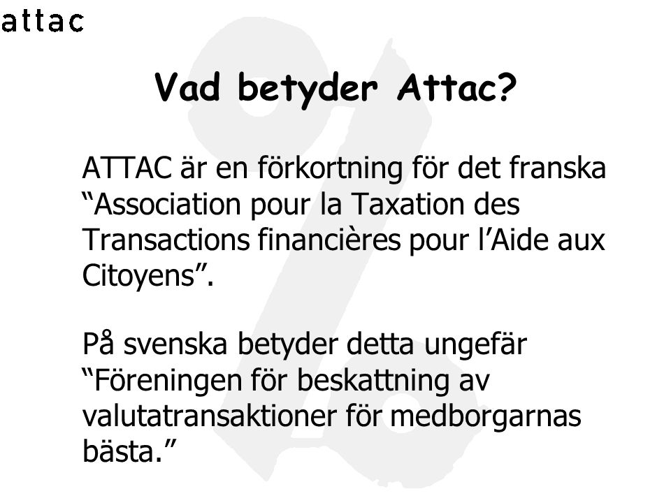 Vad betyder Attac
