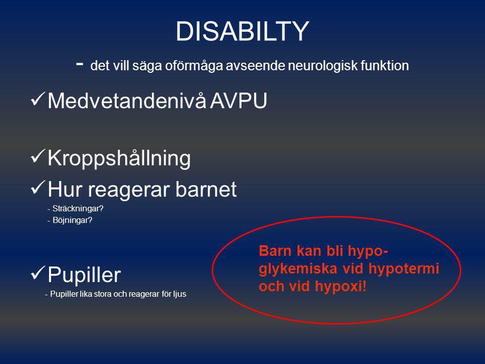 DISABILTY - det vill säga oförmåga avseende neurologisk funktion