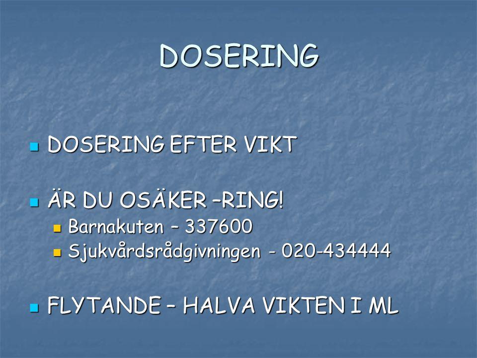 DOSERING DOSERING EFTER VIKT ÄR DU OSÄKER –RING!