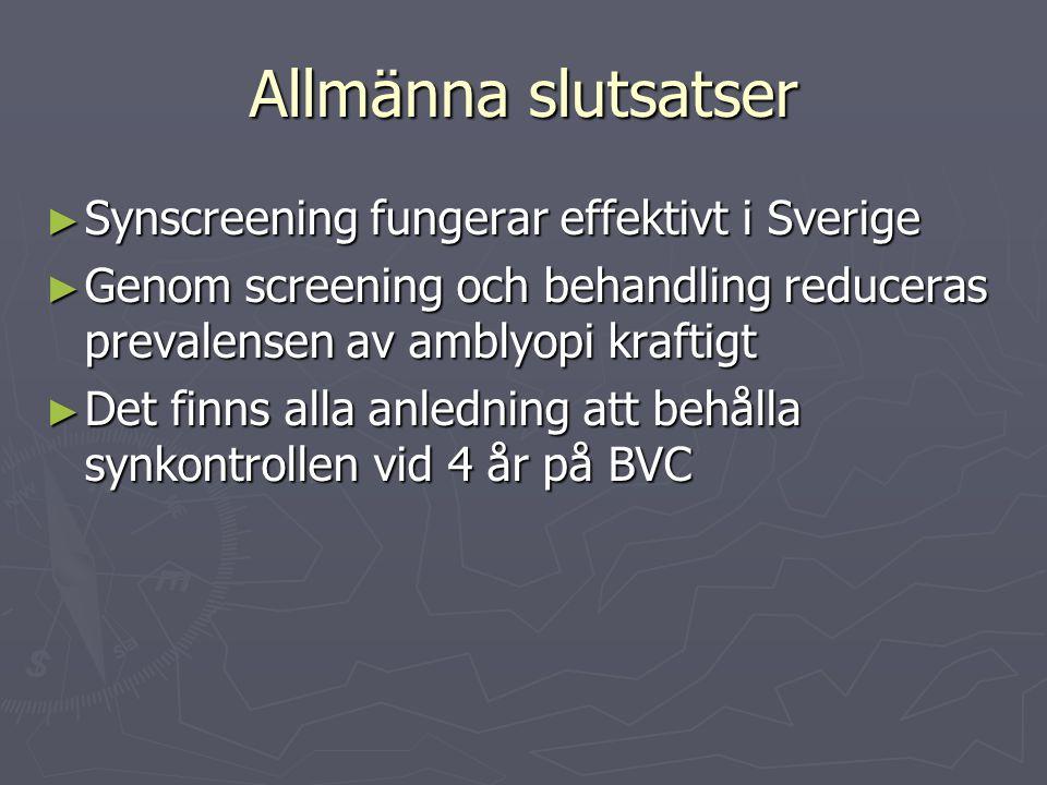 Allmänna slutsatser Synscreening fungerar effektivt i Sverige