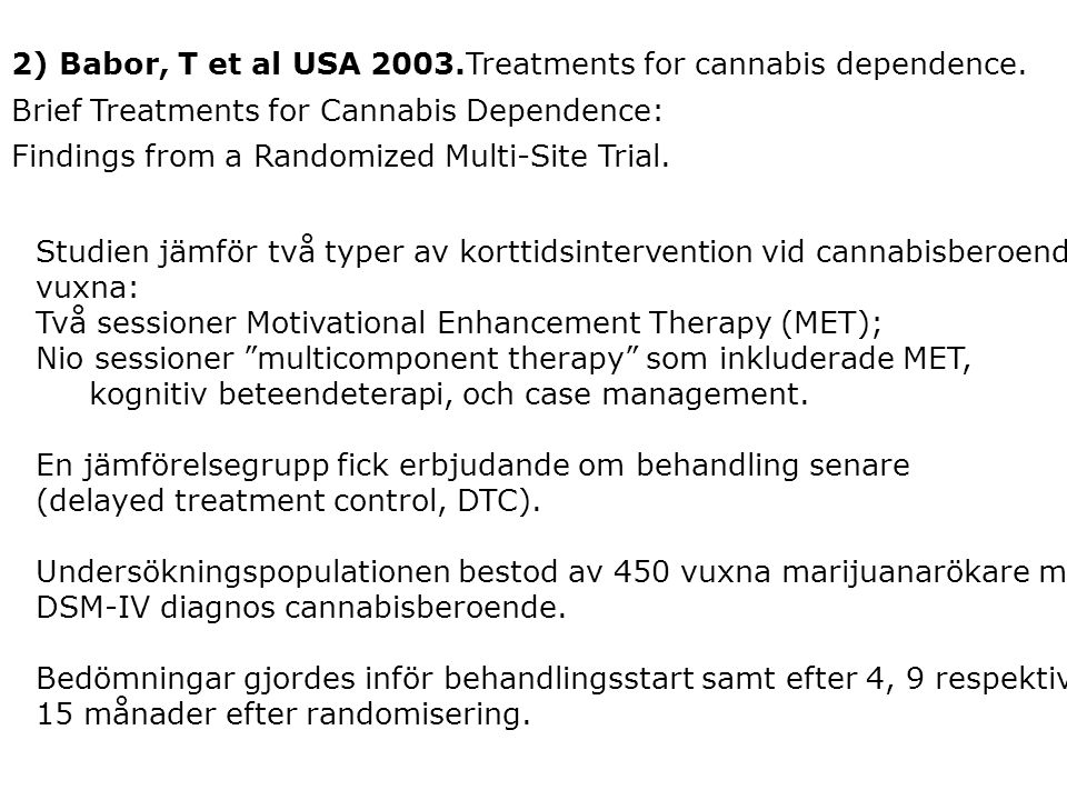 2) Babor, T et al USA 2003.Treatments for cannabis dependence.