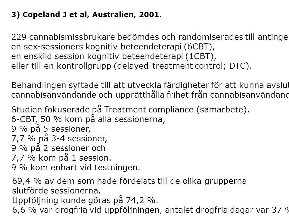 229 cannabismissbrukare bedömdes och randomiserades till antingen