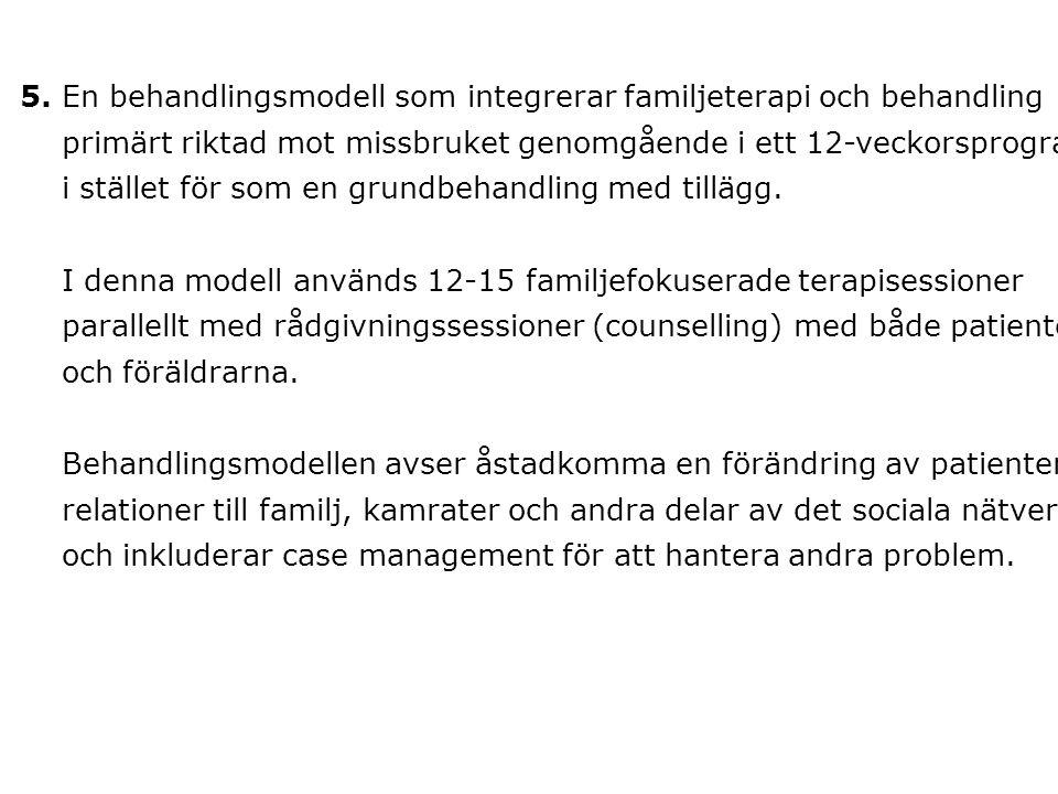 5. En behandlingsmodell som integrerar familjeterapi och behandling