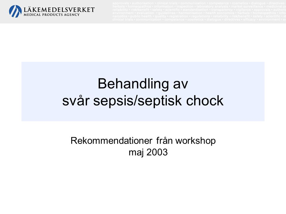 Behandling av svår sepsis/septisk chock