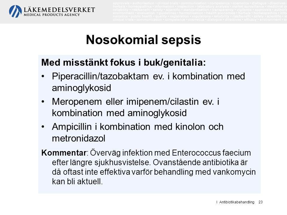 Nosokomial sepsis Med misstänkt fokus i buk/genitalia: