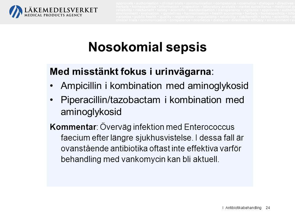 Nosokomial sepsis Med misstänkt fokus i urinvägarna: