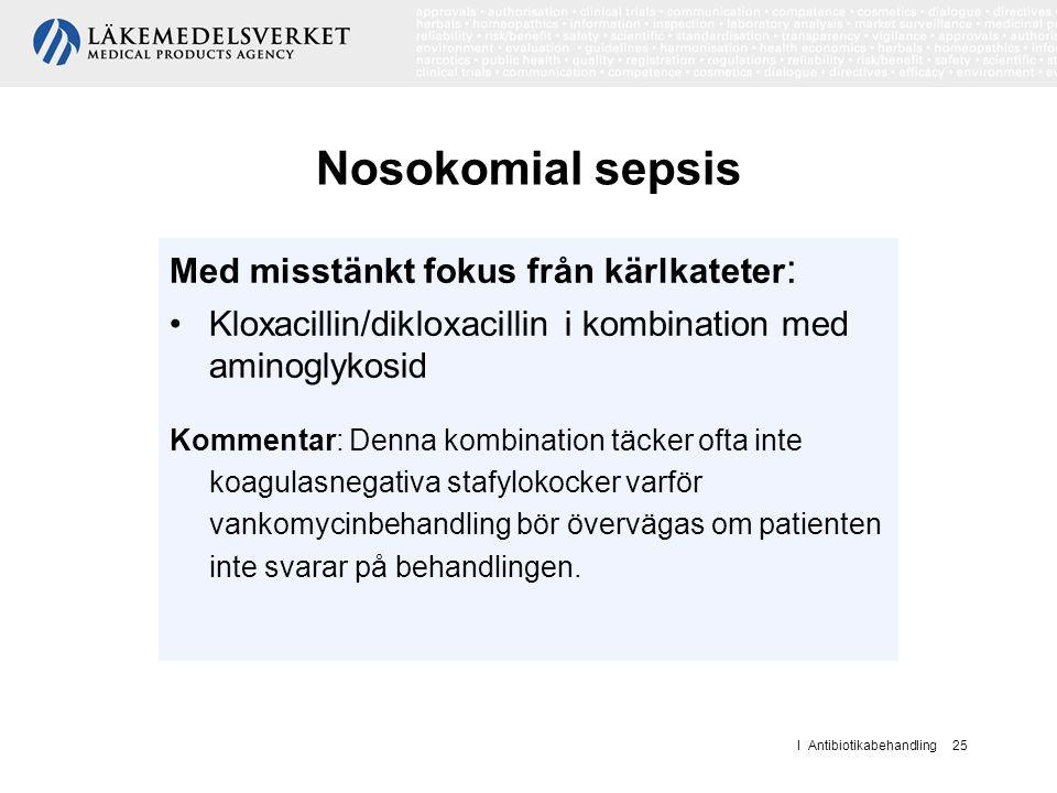Nosokomial sepsis Med misstänkt fokus från kärlkateter:
