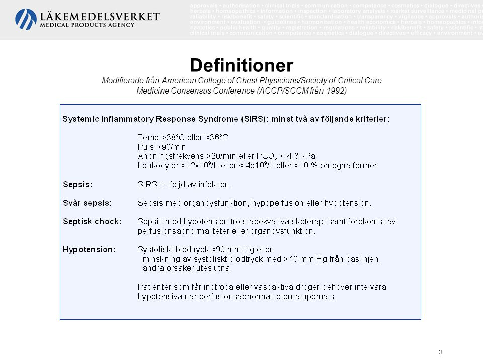 Definitioner Modifierade från American College of Chest Physicians/Society of Critical Care Medicine Consensus Conference (ACCP/SCCM från 1992)