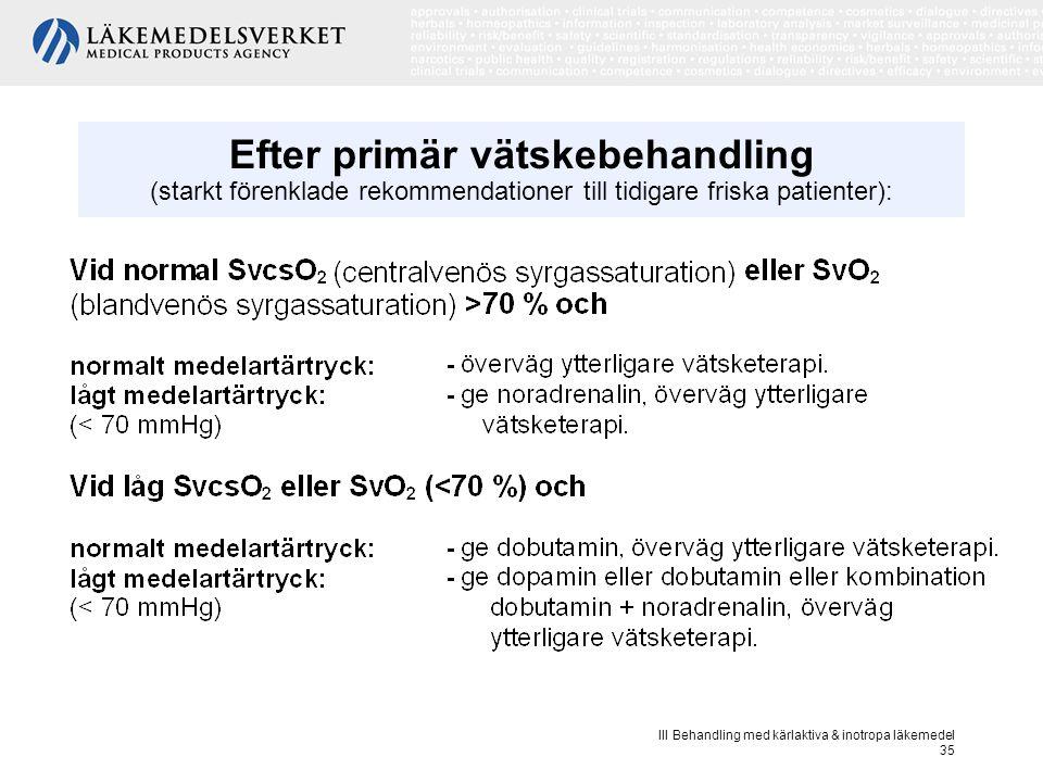 Efter primär vätskebehandling (starkt förenklade rekommendationer till tidigare friska patienter):