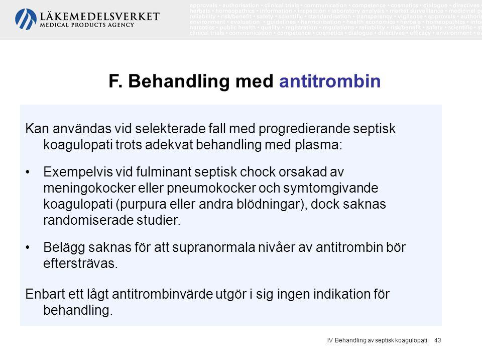 F. Behandling med antitrombin