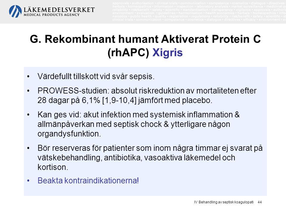 G. Rekombinant humant Aktiverat Protein C (rhAPC) Xigris