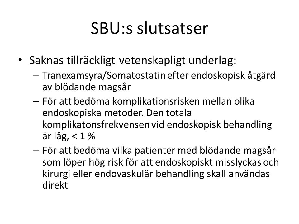 SBU:s slutsatser Saknas tillräckligt vetenskapligt underlag: