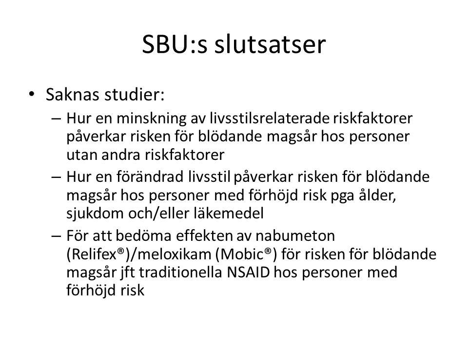 SBU:s slutsatser Saknas studier:
