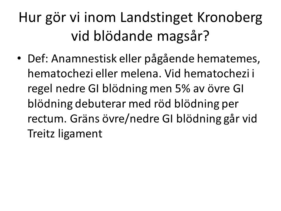 Hur gör vi inom Landstinget Kronoberg vid blödande magsår