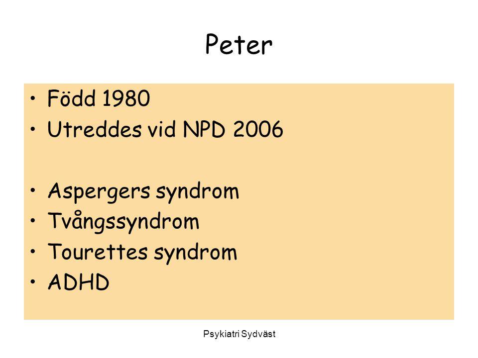 Peter Född 1980 Utreddes vid NPD 2006 Aspergers syndrom Tvångssyndrom
