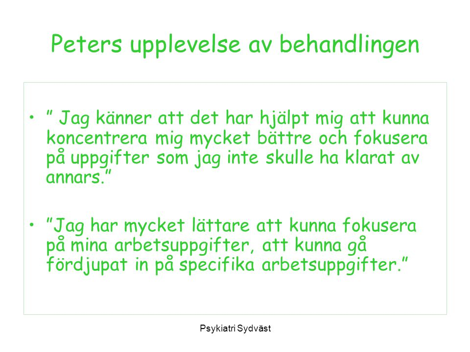 Peters upplevelse av behandlingen