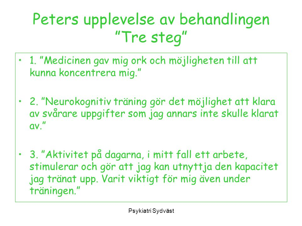 Peters upplevelse av behandlingen Tre steg