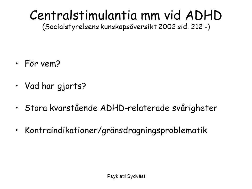 Centralstimulantia mm vid ADHD (Socialstyrelsens kunskapsöversikt 2002 sid. 212 -)