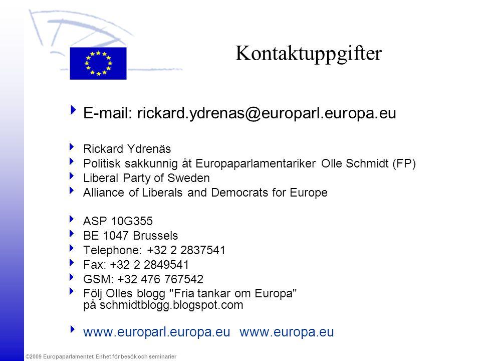 Kontaktuppgifter E-mail: rickard.ydrenas@europarl.europa.eu