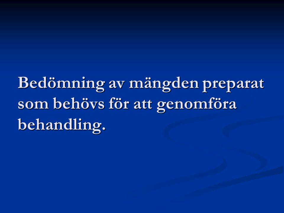 Bedömning av mängden preparat som behövs för att genomföra behandling.