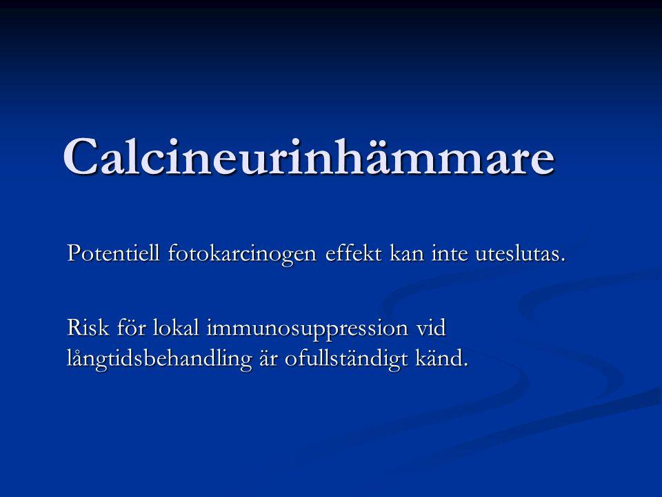 Calcineurinhämmare Potentiell fotokarcinogen effekt kan inte uteslutas.